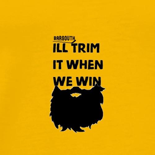 ill trim it when we win! - Men's Premium T-Shirt