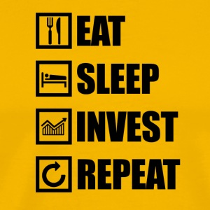 EAT SLEEP INVEST REPEAT - Men's Premium T-Shirt