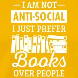 I Just Prefer Books Over People T Shirt - Men's Premium T-Shirt