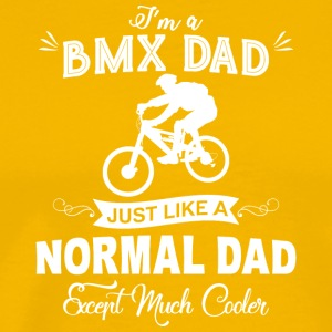 I'm A BMX Dad T Shirt - Men's Premium T-Shirt