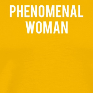 Phenomenal woman gift shirt - Men's Premium T-Shirt