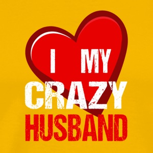 I Love My Crazy Husband T Shirt - Men's Premium T-Shirt