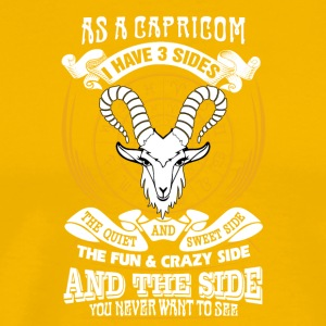 AS a capricorn I have 3 sides - Men's Premium T-Shirt
