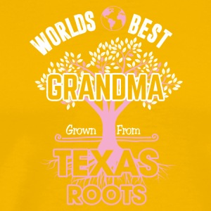 Words best Grandma Grown from Texas roots - Men's Premium T-Shirt