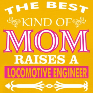 The Best Kind Of Mom Raises A Locomotive Engineer - Men's Premium T-Shirt