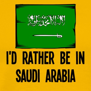I'd Rather Be In Saudi Arabia - Men's Premium T-Shirt