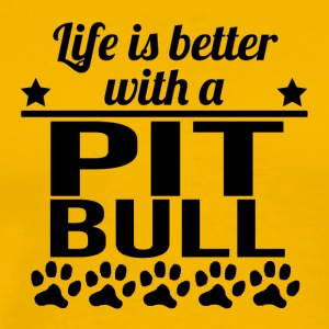 Life Is Better With A Pit Bull - Men's Premium T-Shirt