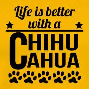 Life Is Better With A Chihuahua - Men's Premium T-Shirt
