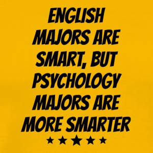 Psychology Majors Are More Smarter - Men's Premium T-Shirt