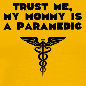 My Mommy Is A Paramedic - Men's Premium T-Shirt