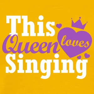 This queen loves Singing - Men's Premium T-Shirt