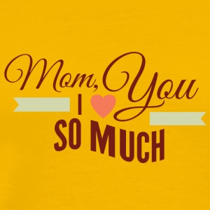 mom_i_love_you_so_much - Men's Premium T-Shirt