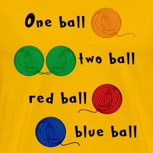 One Ball Two Ball - Men's Premium T-Shirt
