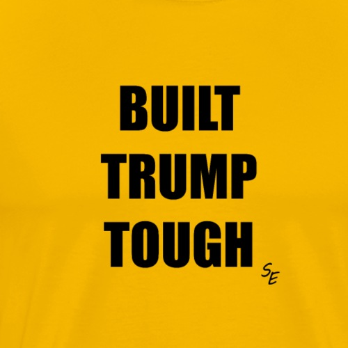 BUILT TRUMP TOUGH - Men's Premium T-Shirt