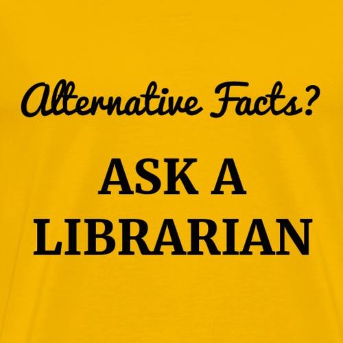 Alternative Facts - Men's Premium T-Shirt
