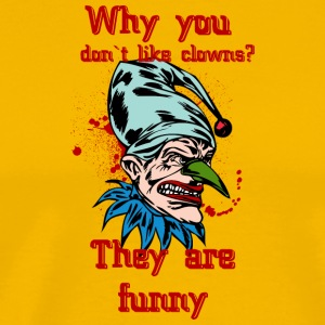 EVIL_CLOWN_40_why_you_do_not_like - Men's Premium T-Shirt