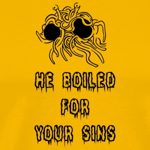 he boiled for your sins black - Men's Premium T-Shirt