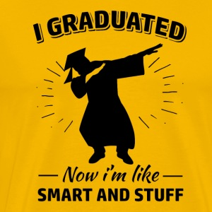 Graduated now I'm like smart - Men's Premium T-Shirt