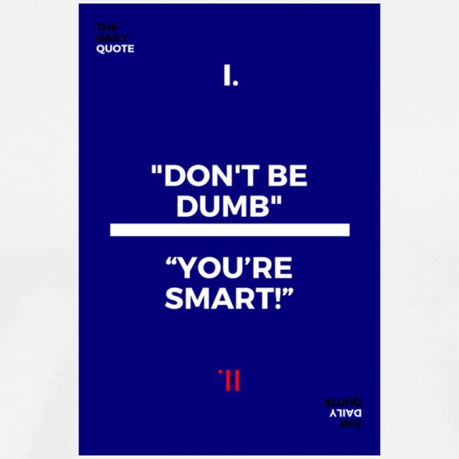 -Don-t_be_dumb----You---re_smart----