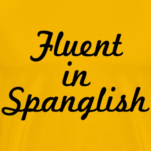 Fluent in Spanglish Espanglish