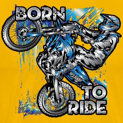 Born To Ride Motocross - Men's Premium T-Shirt