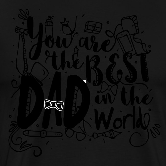 You are the best dad in the world