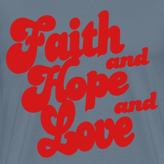 FAITH AND HOPE AND LOVE