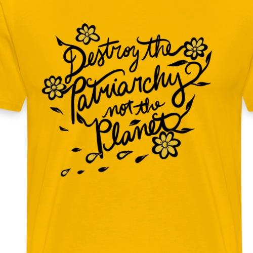 Destroy the patriarchy not the planet - Men's Premium T-Shirt