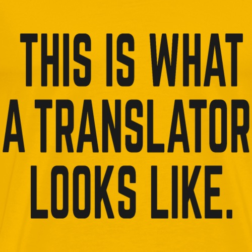 This Is What A Translator Looks Like