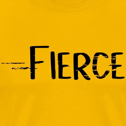 Fierce - Men's Premium T-Shirt