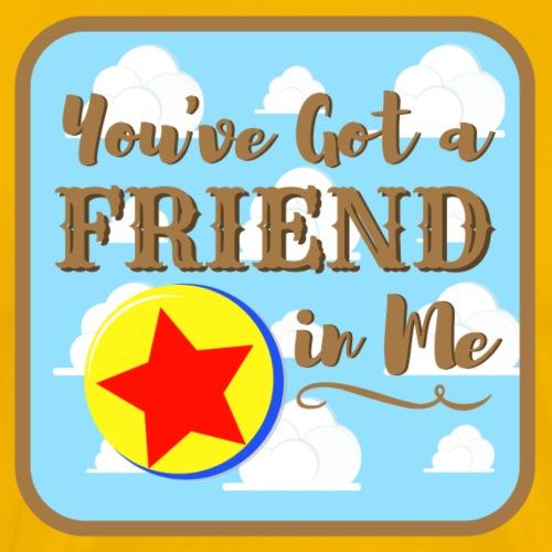 You've Got a Friend in Me - Men's Premium T-Shirt