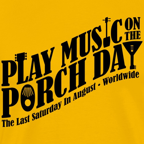 Play Music on the Porch Day - Men's Premium T-Shirt