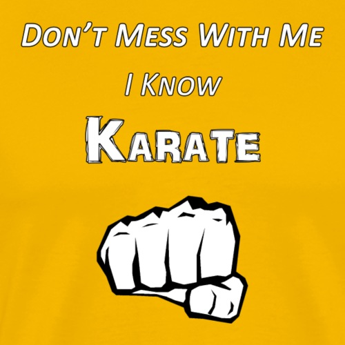 I Know Karate - Men's Premium T-Shirt