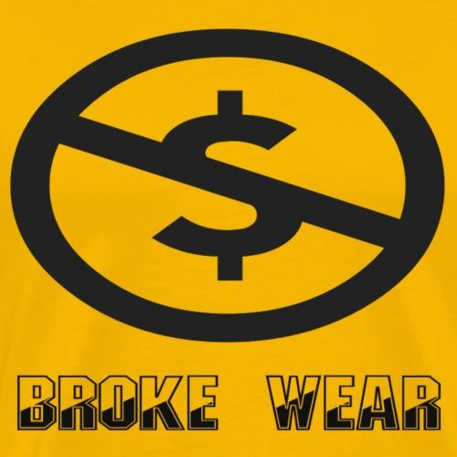 Broke Wear - Men's Premium T-Shirt