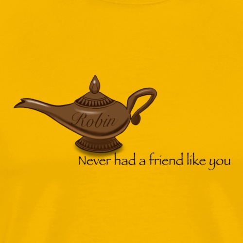 Never had a friend like you - Men's Premium T-Shirt