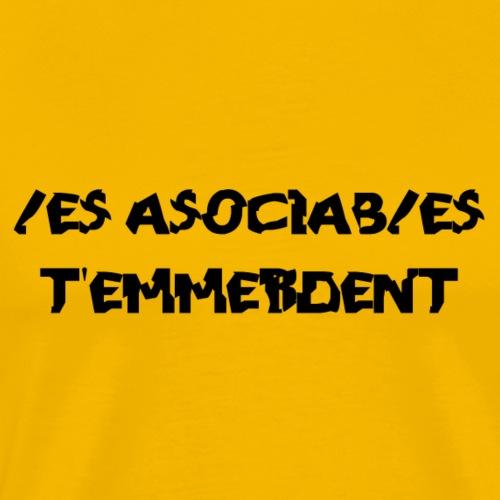 Les Asociables t'emmerdent - Men's Premium T-Shirt