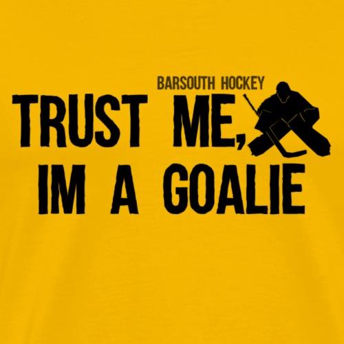 trust_me_im_a_goalie - Men's Premium T-Shirt