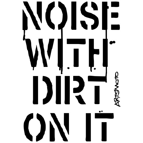 Noise With Dirt On It! (Stencil) - Men's Premium T-Shirt