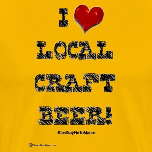I Love Local Craft Beer! - Men's Premium T-Shirt