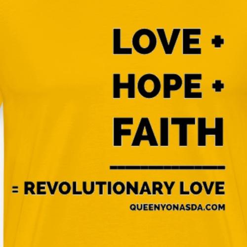 LOVE + HOPE + FAITH = REVOLUTIONARY LOVE - Men's Premium T-Shirt