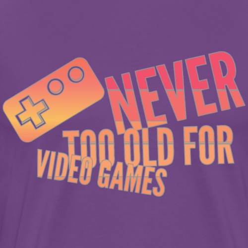 never too old for video games - Men's Premium T-Shirt