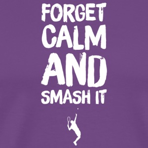 Tennis lover - Forget Calm And Smash - Men's Premium T-Shirt