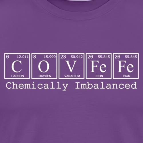 COVFeFe: Chemically Imbalanced - Men's Premium T-Shirt