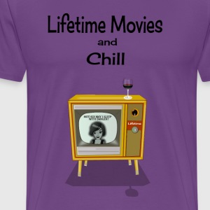 LIFETIME MOVIES AND CHILL - Men's Premium T-Shirt