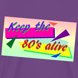 keep the 80s alive edit - Men's Premium T-Shirt