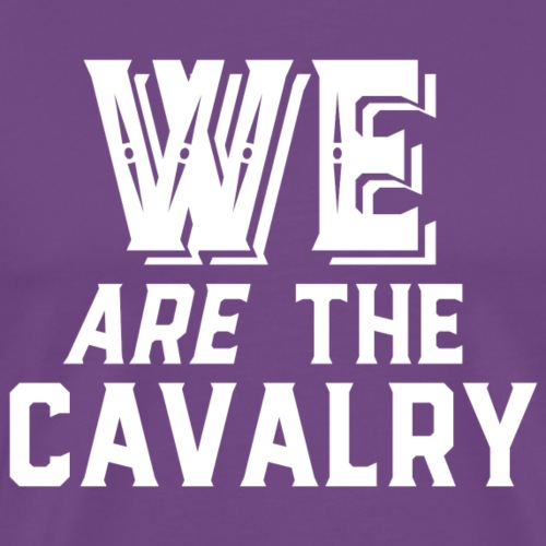 We are the Cavalry White Text - Men's Premium T-Shirt