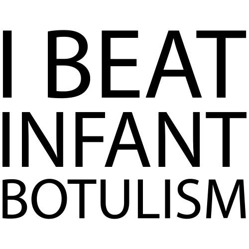 I Beat Infant Botulism - Baby - Men's Premium T-Shirt