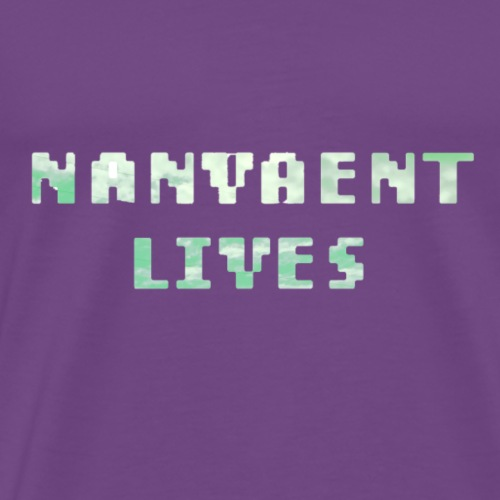 Nanvaent Lives - Men's Premium T-Shirt