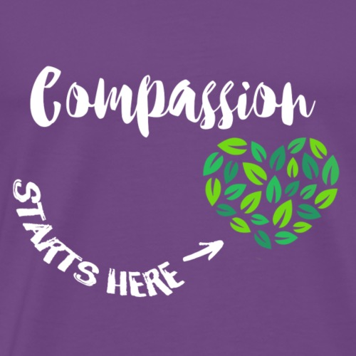Compassion Starts Here. White Font. - Men's Premium T-Shirt
