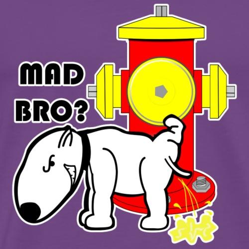 mad dog bro? - Men's Premium T-Shirt